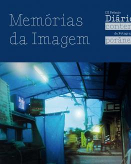 III Prêmio Diário Contemporâneo de Fotografia - Memórias da Imagem