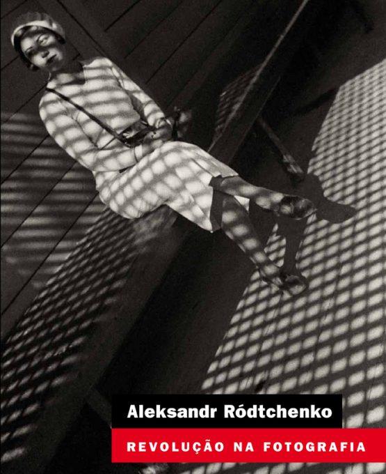 Aleksandr Rodchenko - Revolução na fotografia