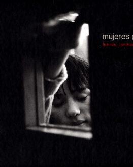 Mujeres Presas - Colección Fotografos Argentinos