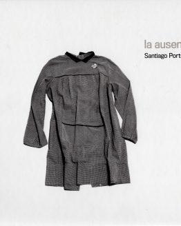 La Ausencia - Colección Fotografos Argentinos