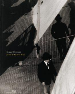 Horacio Coppola: visões de Buenos Aires