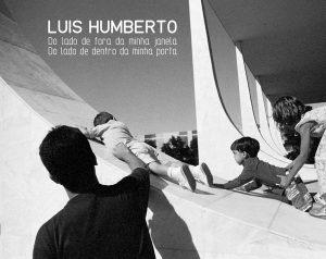 Luis Humberto - do lado de fora da minha janela, do lado de dentro da minha porta