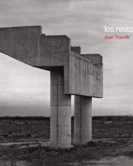 Los restos - Colección Fotografos Argentinos